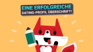 Einfache-Schritte-fuer-eine-erfolgreiche-Dating-Profil-Ueberschrift