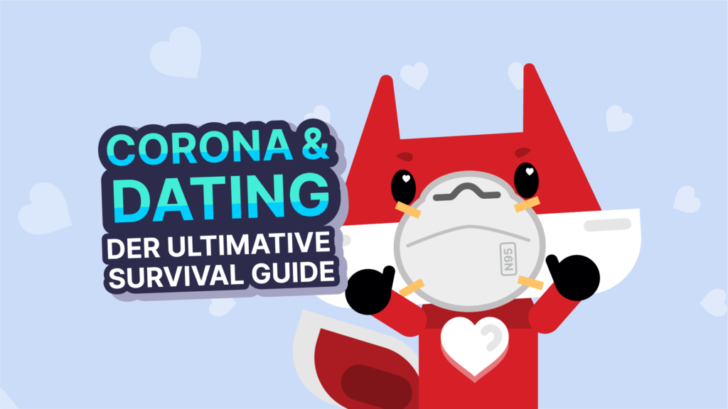 Corona-und-Dating-Der-ultimate-Survival-Guide-Dating-Fuchs-Tips